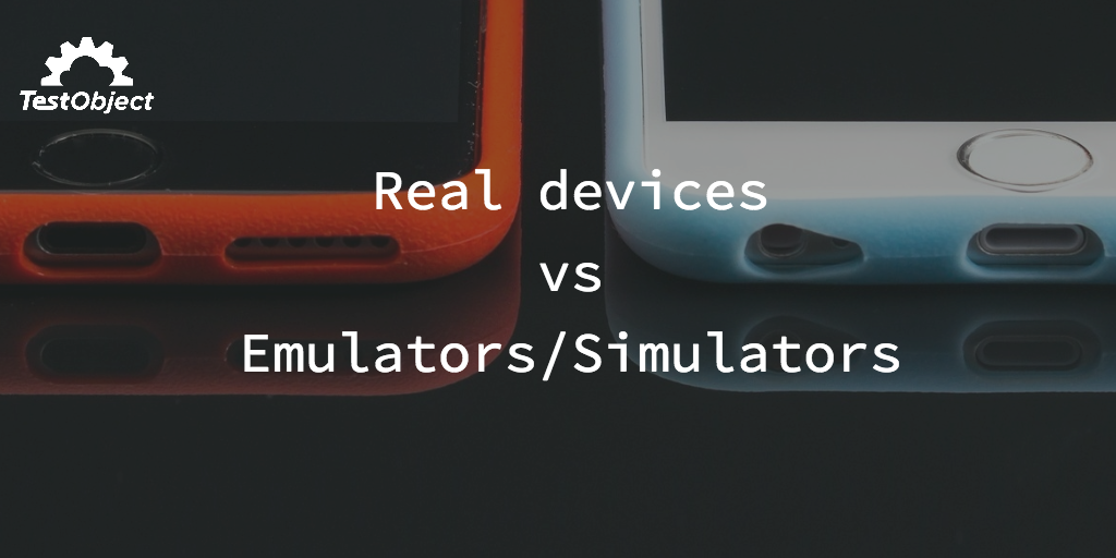 Mobile device emulator /simulator vs real device