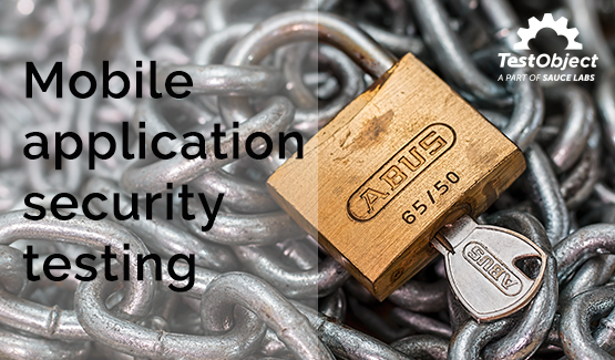 Mobile Application Security Testing | Sauce Labs